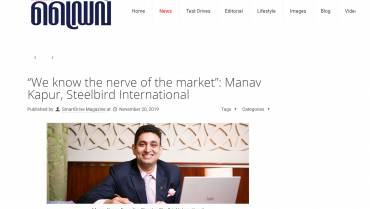 We know the nerve of the market: Manav Kapur, Steelbird International