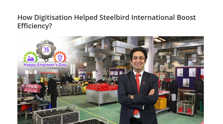 How Digitisation Helped Steelbird International Boost Efficiency